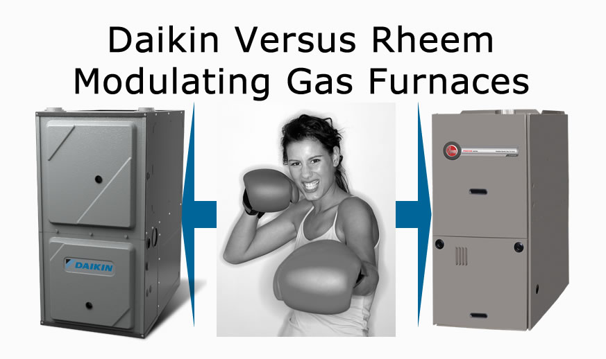 Daikin Vs Rheem Modulating Gas Furnaces